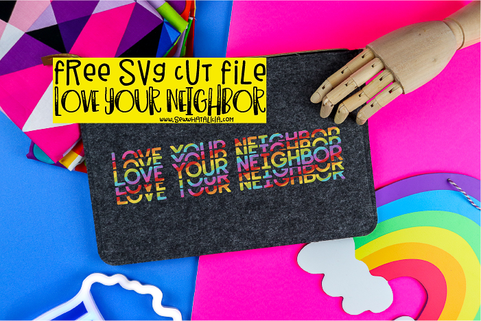 Love Your Neighbor Free Cut Files