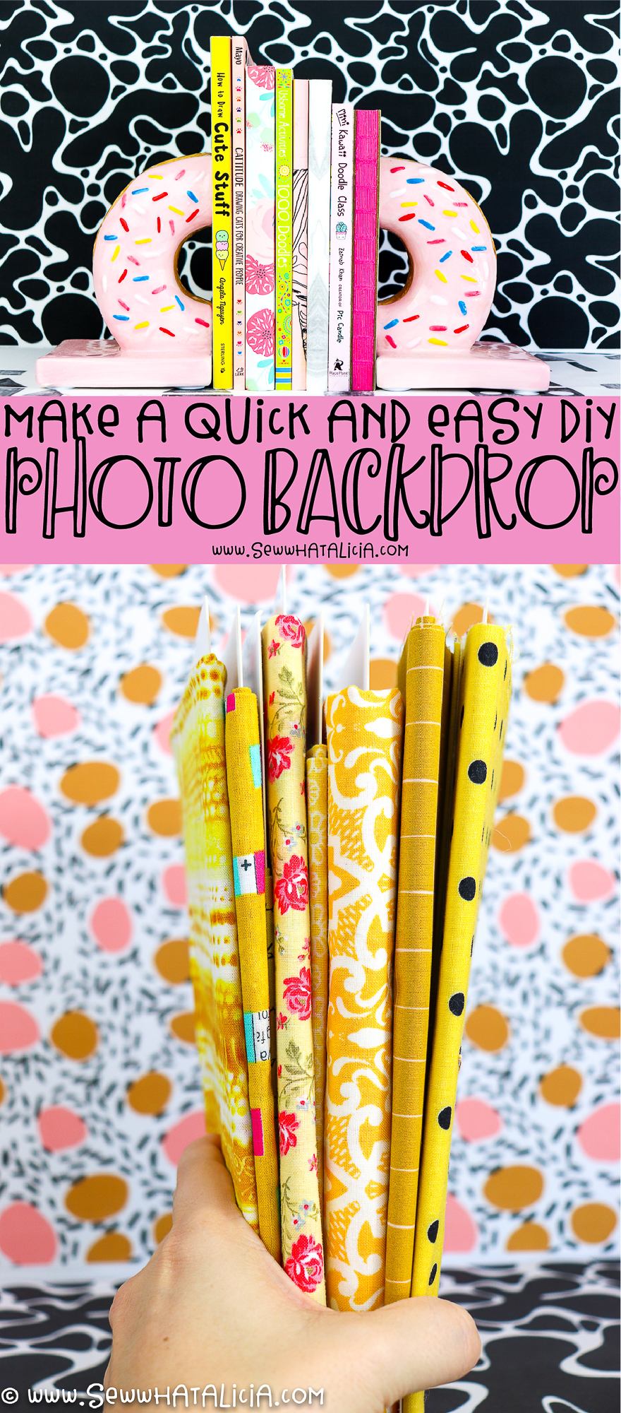 black and white background with books and pink donut book ends, text overlay reading make a quick and easy diy photo backdrop, yellow fabrics with blurred out background