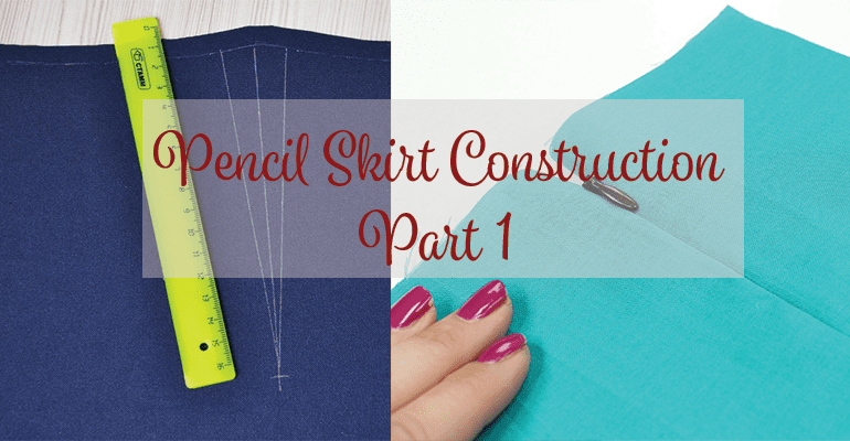 Pencil Skirt Construction Part 1