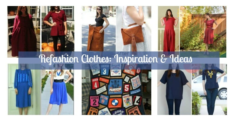 Refashion Clothes: Inspiration & Ideas