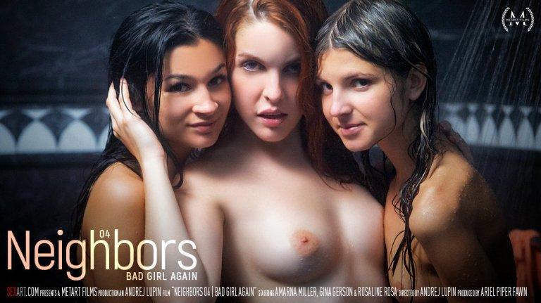 Neighbors Episode 4 -  Bad Girl Again (Amarna Miller, Gina Gerson, Rosaline Rosa) - SexArt