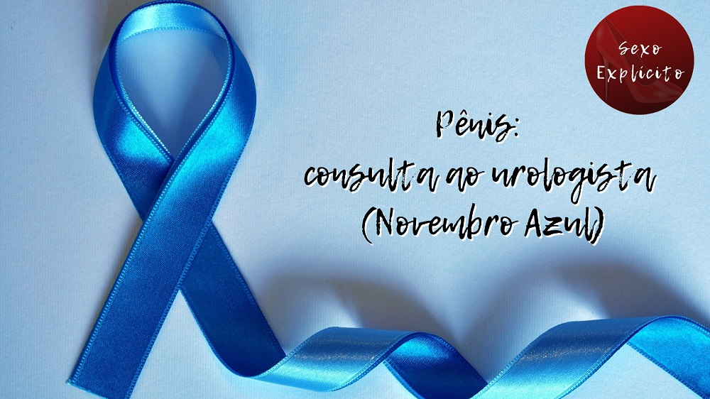 Pênis: consulta ao urologista (Novembro Azul)