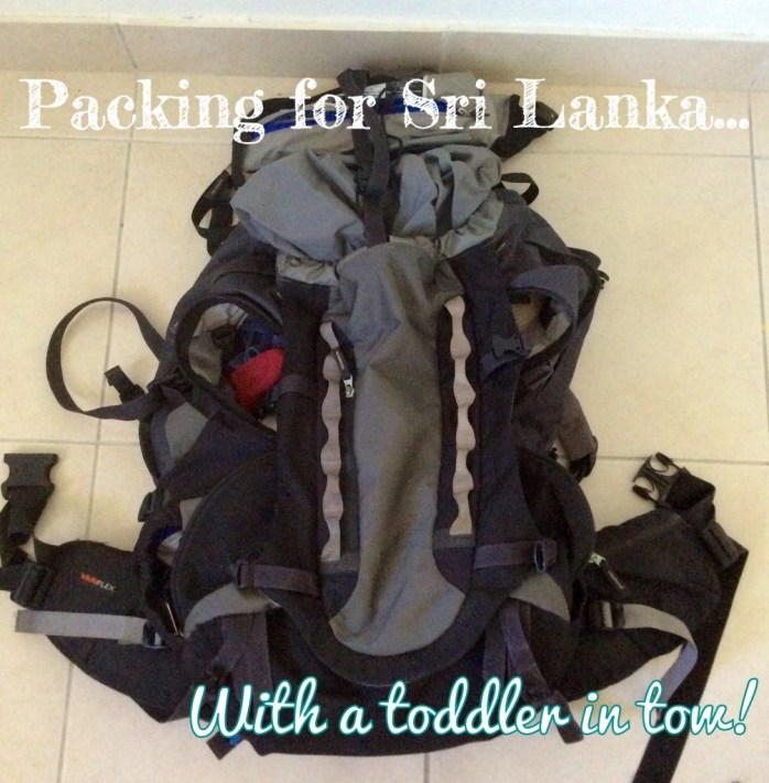 Packing for Sri Lanka with a toddler in tow