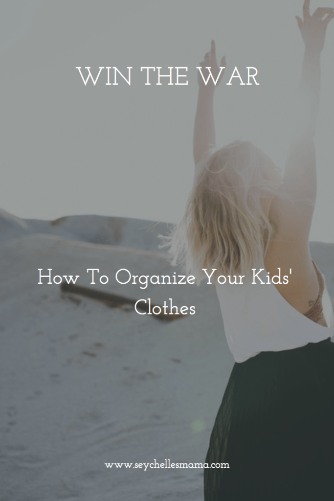 Win the war and organise your kids' clothes
