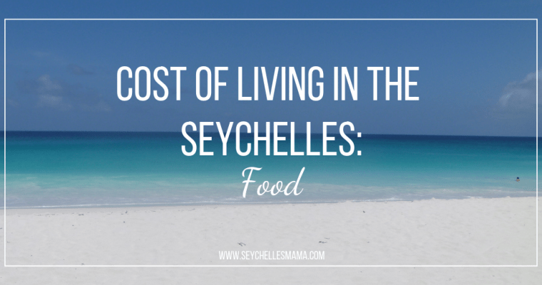 Cost of Living in Seychelles – Food