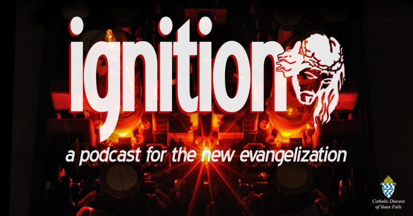 Ignition: A Podcast for the New Evangelization