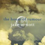 The House Of Rumour by Jake Arnott (book review)