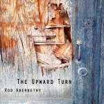 The Upward Turn composed by Rod Abernethy (album review)