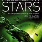 Ascendant Stars (Book Three of Humanity's Fire) by Michael Cobley (book review).
