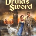 Druid's Sword (The Troy Game book 4) by Sara Douglass (book review).