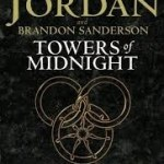 The Towers Of Midnight (The Wheel Of Time book 13) by Robert Jordan with Brandon Sanderson (book review).