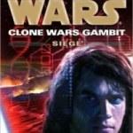 Star Wars: The Clone Wars Gambit: Siege by Karen Miller (book review).