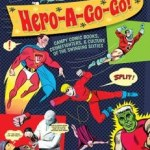 Hero-A-Go-Go! by Michael Eury (book review).