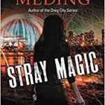 Stray Magic: A Strays Novel book 1 by Kelly Meding (book review).