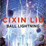 Ball Lightning by Cixin Liu translated by Joel Martinsen (book review).