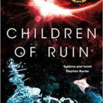 Children Of Ruin (The Children Of Time novels book 2) by Adrian Tchaikovsky (book review).