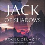 Jack Of Shadows by Roger Zelazny (book review).