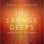 The Savage Deeps by Timothy S. Johnson (The Rise Of Oceania  book 2) (book review).