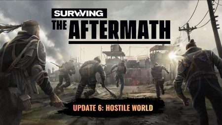 Surviving the Aftermath, Hostile World update (trailer: game news).