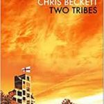 Two Tribes by Chris Beckett (book review).