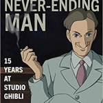 Sharing A House With The Never-Ending Man (15 Years At Studio Ghibli) by Steve Alpert (book review).