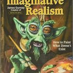 Imaginative Realism by James Gurney (book review).