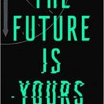 The Future Is Yours by Dan Frey (book review in situ).
