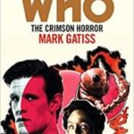 Doctor Who The Crimson Horror by Mark Gattis (book review).