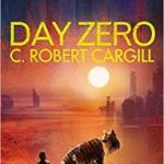 Day Zero by C. Robert Cargill (book review).