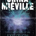 Three Moments Of An Explosion by China Miéville (book review).