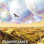 Cxin Liu's YuanYuan's Bubbles: A Graphic Novel by Cixin Liu and Steven Dupre  (graphic novel review)