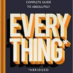 Complete Guide To Absolutely Everything (Abridged) by Dr. Adam Rutherford & Dr. Hannah Fry (book review).