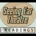Seeing Ear Theatre - Readings