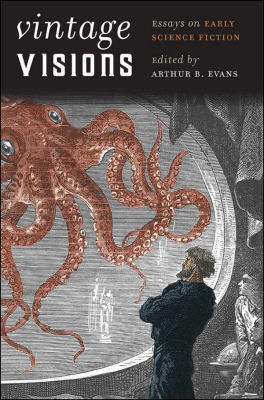 cover  synopsis vintage visions essays on early science fiction  here is the the cover art and synopsis of the upcoming collection of essays  vintage visions essays on early science fiction by arthur b evans