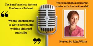 Jordan Rosenfeld podcast San Francisco Writers Conference
