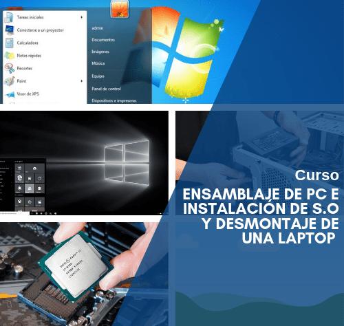 Ensamblaje de PC e instalación de S.O (programas, utilidades) y desmontaje de una laptop (medición)
