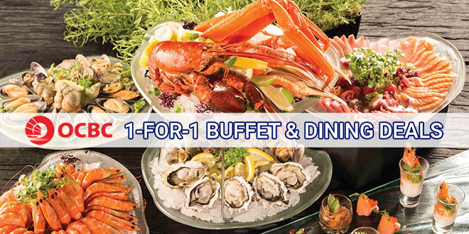 OCBC Singapore 1 FOR Buffet And Other Dining Deals For Cardmembers
