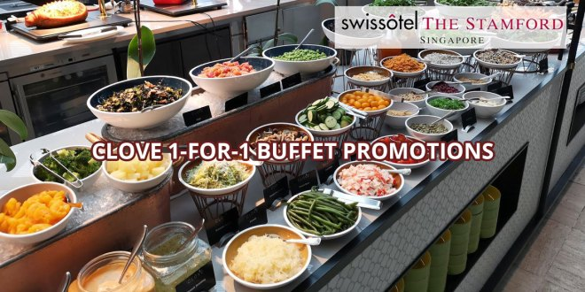 Swissôtel The Stamford, Clove 1-for-1 buffet promotions
