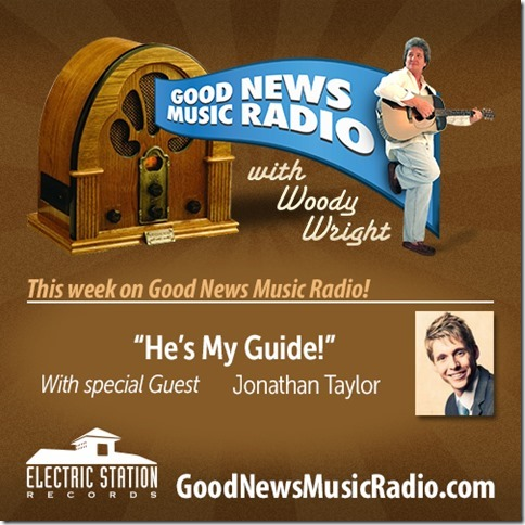 This week on Good News Music Radio with Woody Wright