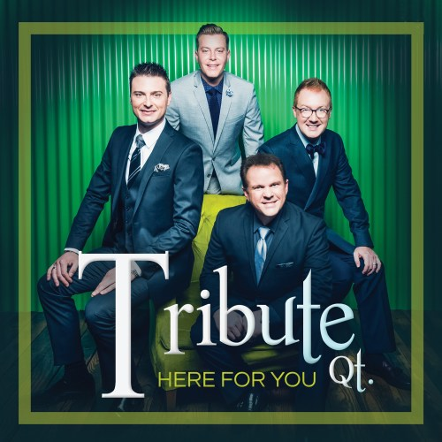 Tribute Quartet Hits the Mark with Here For You