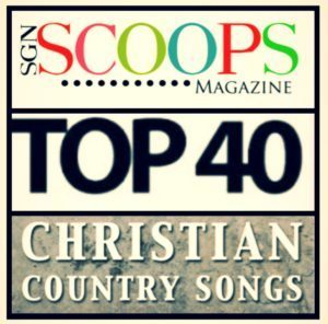 Congratulations to Jeff and Sheri Easter and The SGN SCOOPS Christian Country Top 40 (April 2021)