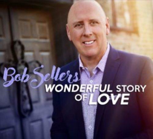 """Beyond the Song: Bob Sellers sings """"Wonderful Story of Love"""""""