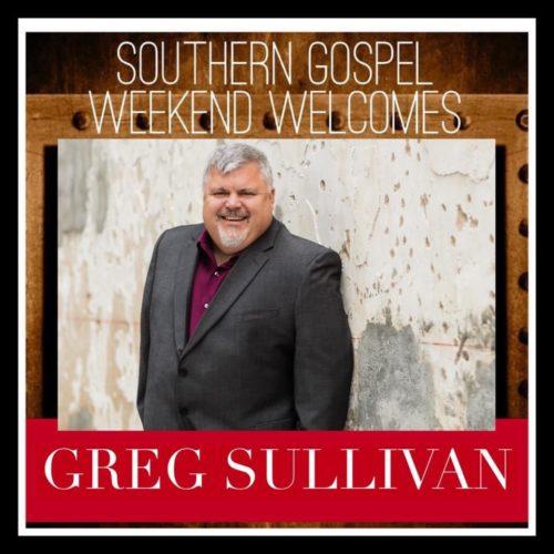 Southern Gospel Weekend Welcomes Greg Sullivan