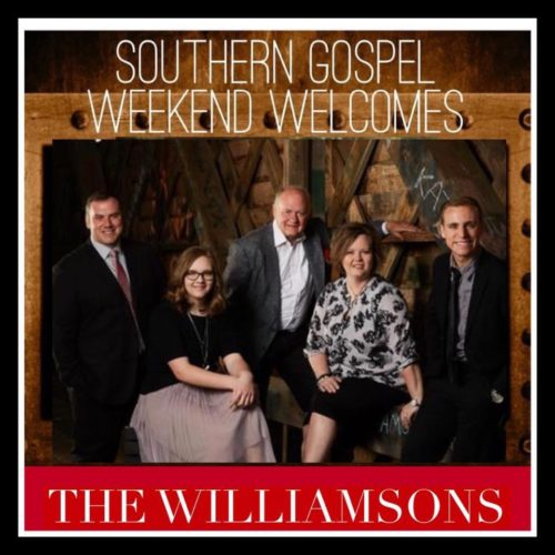 Southern Gospel Weekend Welcomes The Williamsons