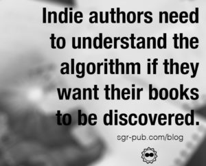 Indie Authors need to understand the algorithm if they want their books to be discovered.