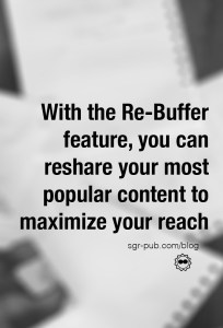 Buffer for authors: With the re-Buffer feature, you can re-share your most popular content to maximize your reach