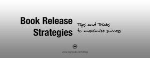 Book release strategies: tips and tricks to maximize success