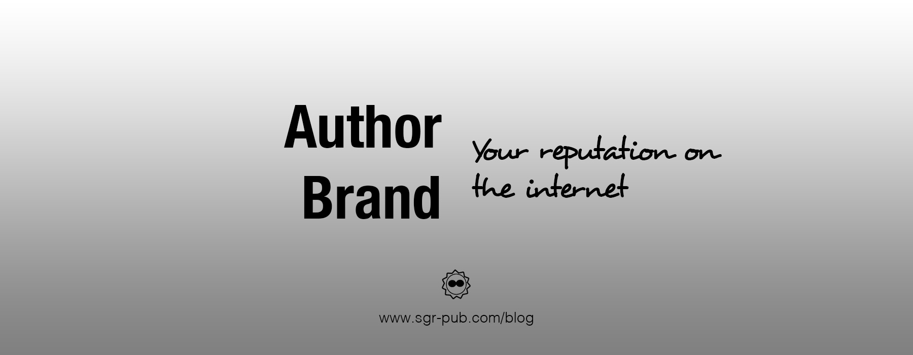 Author brand: Your reputation on the internet