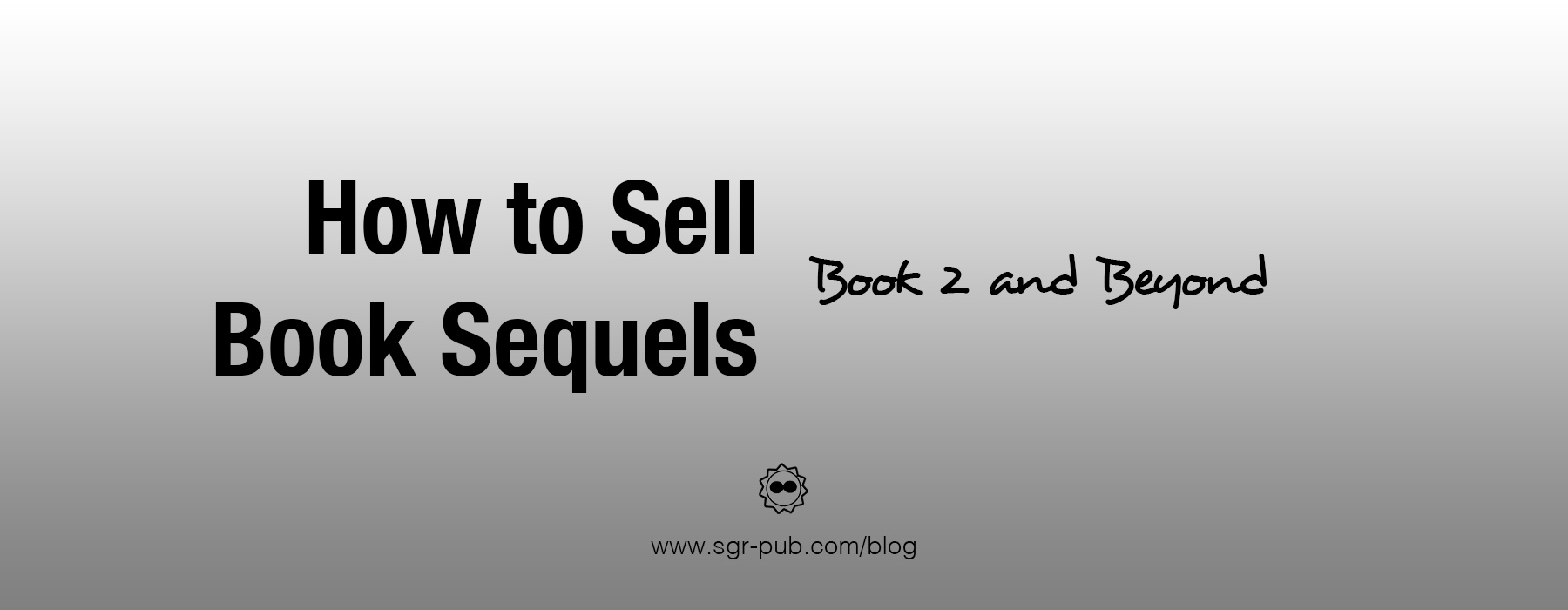 How to sell book sequels - book 2 and beyond