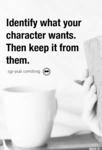 Character motivations: Identify what your protagonist wants, then keep it from them